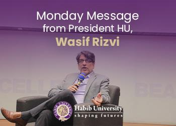 Monday's Message from President HU, Wasif Rizvi