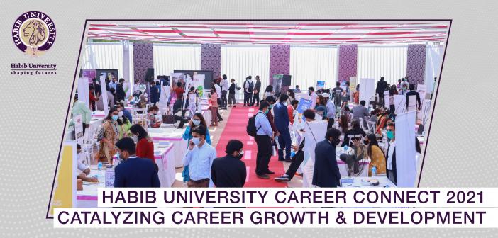 Habib University Career Connect 2021 – Catalyzing Career Growth and Development