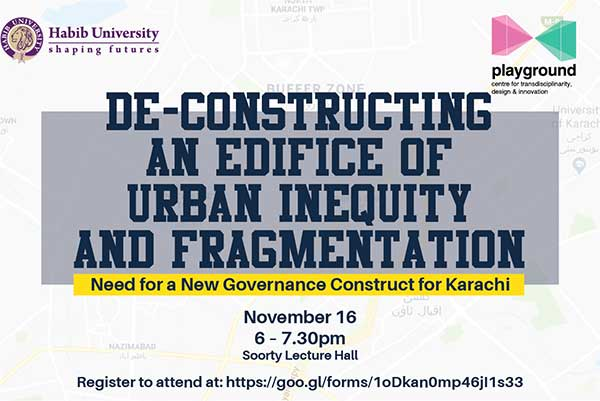 De-Constructing an Edifice of Urban Inequity & Fragmentation – Need for a New Governance Construct for Karachi
