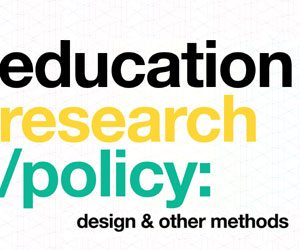 Research / Policy in Education: Design & Other Methods