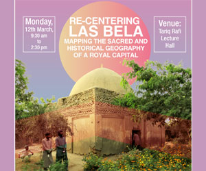 Re-centering Las Bela: Mapping the Sacred and Historical Geography of a Royal Capital