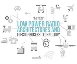 Emerging Low Power Radio Architectures and FD-SOI Process Technology