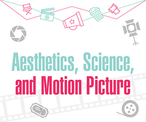 Aesthetics, Science and Motion Picture